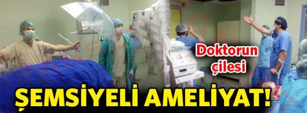 Doktorun çilesi! Şemsiyeli ameliyat!