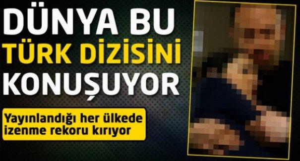 Dünya bu Türk dizisini konuşuyor!