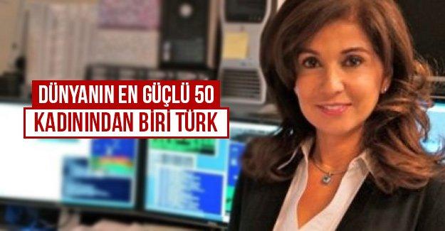 Dünyanın en güçlü 50 kadınından biri Türk...