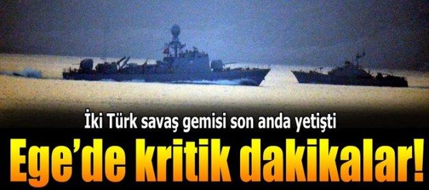 Ege'de kritik dakikalar! İki Türk savaş gemisi son anda yetişti!