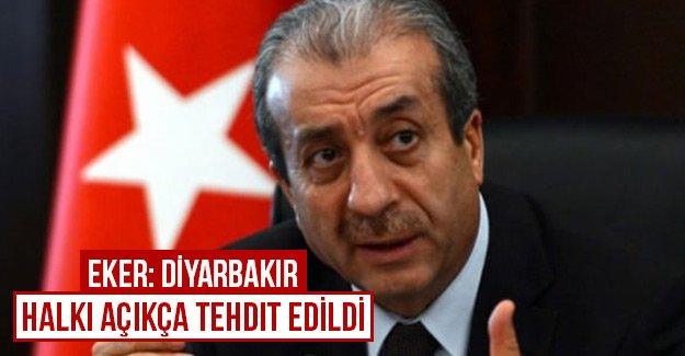 Eker: Diyarbakır halkı açıkça tehdit edildi