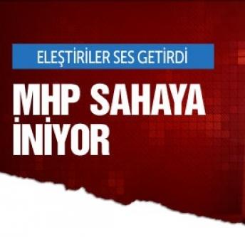 Eleştiriler ses getirdi! MHP sahaya iniyor!