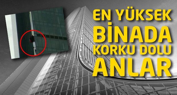 En yüksek binada korku dolu anlar...