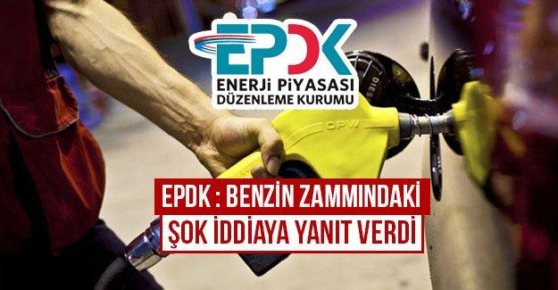 EPDK : Benzin zammındaki şok iddiaya yanıt verdi...