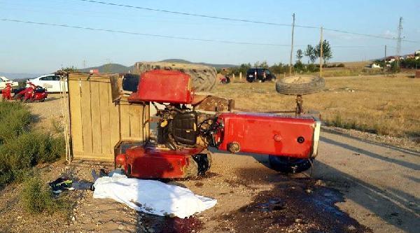Erbaa'da Traktör Devrildi: 1 Ölü, 2 Yaralı
