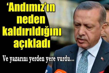 Erdoğan 'andımız'ın neden kaldırıldığını açıkladı...
