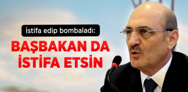 Erdoğan Bayraktar: Başbakan İstifa Etmeli!
