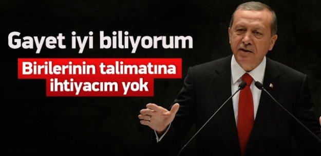 Erdoğan: Birilerinin talimatına ihtiyacım yok