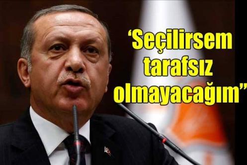 Erdoğan: Biz tarafsız değiliz