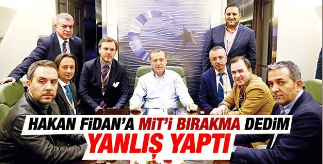 Erdoğan: Hakan Fidan'a MİT'i bırakma dedim