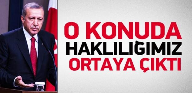 Erdoğan: Haklı olduğumuz ortaya çıktı