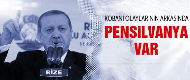 Erdoğan: Kobani olaylarının arkasında Pensilvanya da var