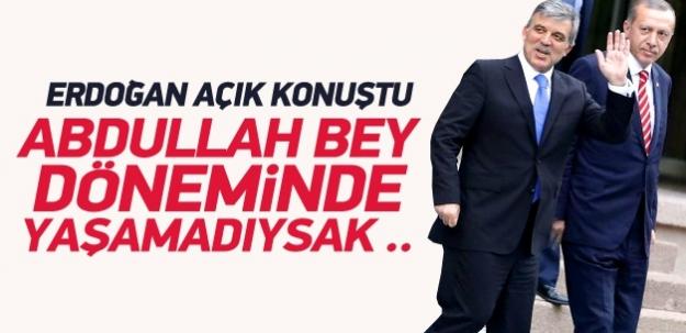 Erdoğan: Nasıl Abdullah bey de yaşamadıysak...