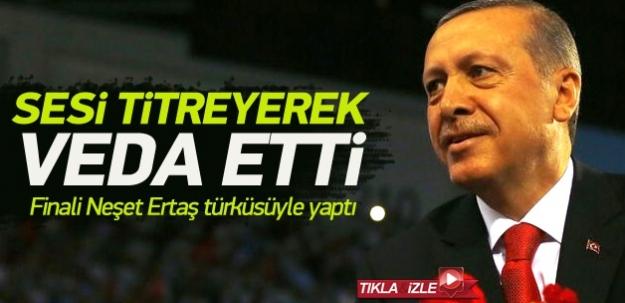 Erdoğan Neşet Ertaş türküsüyle veda etti