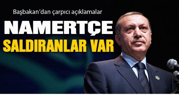 Erdoğan: Perde gerisine saklanıp namartçe saldıranlar var!