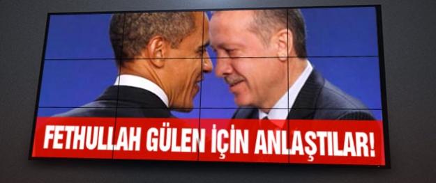 Erdoğan ve Obama arasında Gülen mutabakatı!