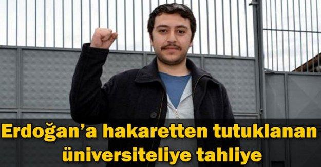 Erdoğan'a hakaretten tutuklanan üniversiteliye tahliye!