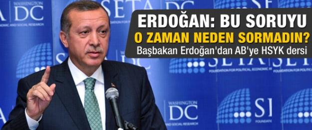 Erdoğan'dan AB'YE HSYK dersi...