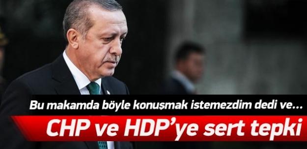 Erdoğan'dan CHP ve HDP'ye tepki