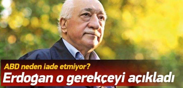 Erdoğan'dan Fethullah Gülen'in iadesi açıklaması