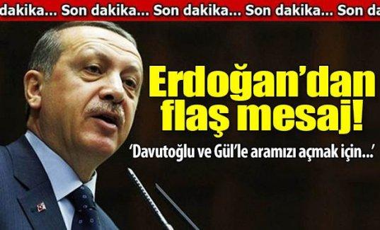 Erdoğan'dan flaş mesaj!