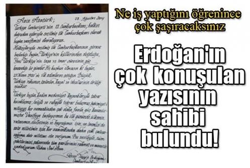 Erdoğan'ın konuşulan yazısının sahibi bulundu!