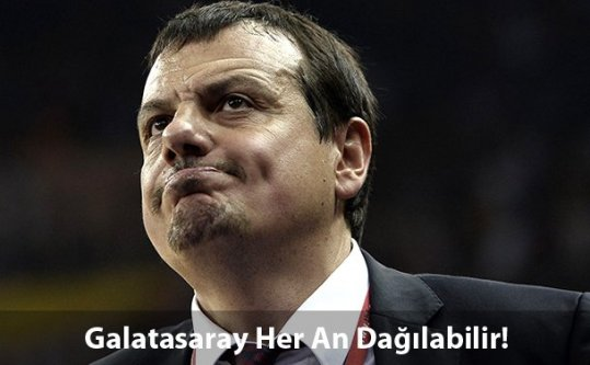 Ergin Ataman'dan Acı İtiraf: Galatasaray Her An Dağılabilir
