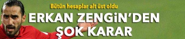 Erkan Zengin'den şok karar