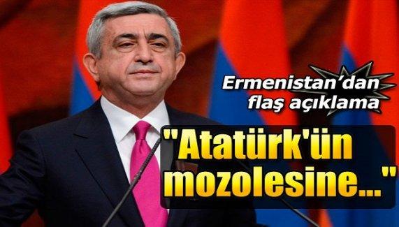 Ermenistan'dan flaş açıklama! 'Atatürk'ün mozolesine...'