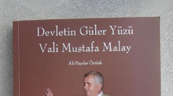 Eski Vali Mustafa Malay'ın Yaşamı Kitap Oldu: Devletin Güler Yüzü
