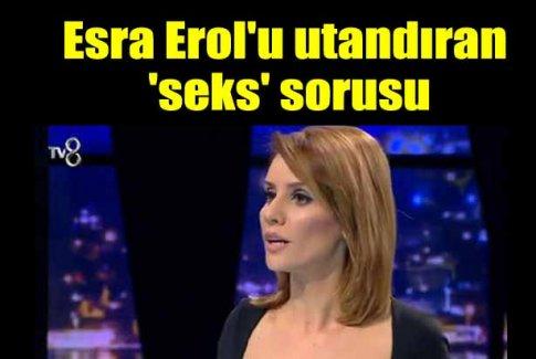 Esra Erol'u utandıran soru: Sizi tahrik ediyor mu?
