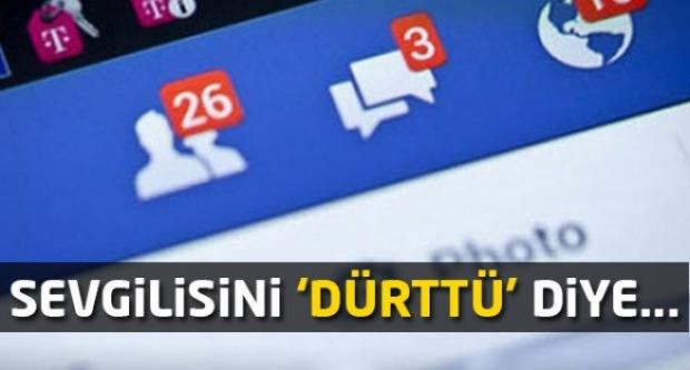 Facebook'ta sevgilisini dürttü diye...