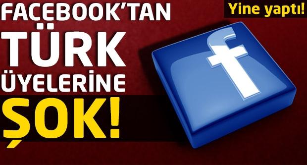 Facebook'tan Türk kullanıcılarına şok!