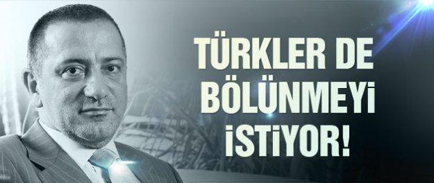 Fatih Altaylı yazdı: Türkler de bölünmeyi istiyor!