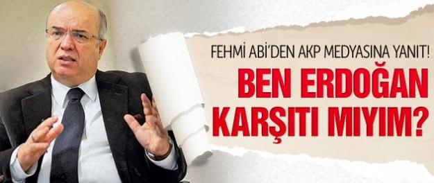Fehmi Koru: Ben Erdoğan karşıtı mıyım?