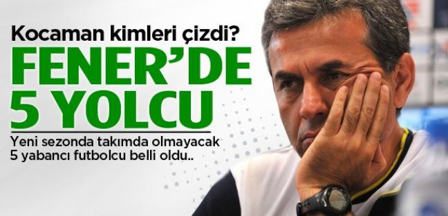 Fenerbahçe'de gidecekler belli oldu