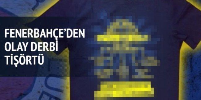 Fenerbahçe'den olay derbi tişörtü!