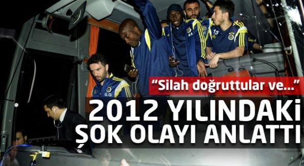 Fenerbahçe'ye daha önce de silah doğrultmuşlar!