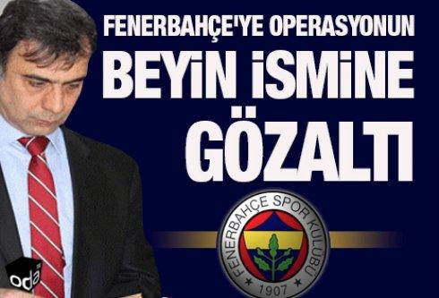 Fenerbahçe'ye operasyonun beyin ismi Emniyet Müdürü Mutlu Ekizoğlu'na gözaltı