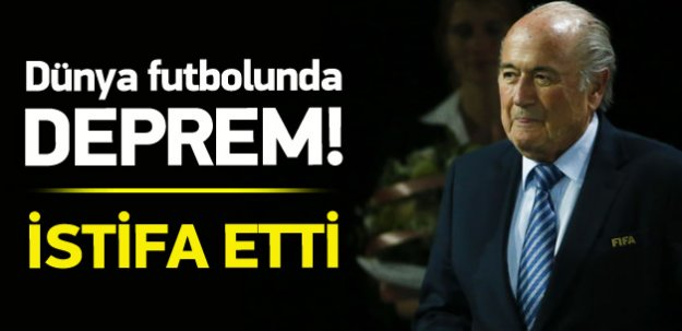FIFA'da deprem! Blatter İstifa etti
