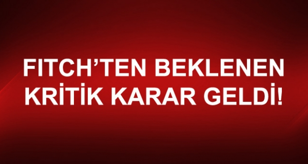 Fitch, Türkiye'nin Kredi Notuna Dokunmadı