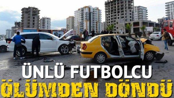 Futbolcu Servet Çetin, trafik kazası geçirdi