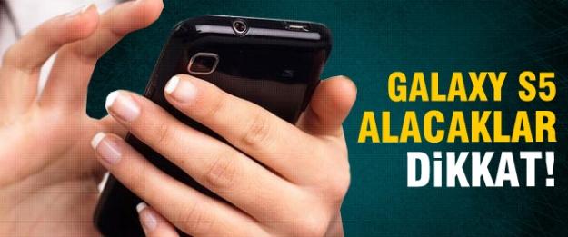 Galaxy S5 alacaklar dikkat!