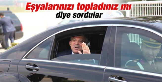 Gazeteciden Gül'e: Köşk'ü boşaltmaya başladınız mı