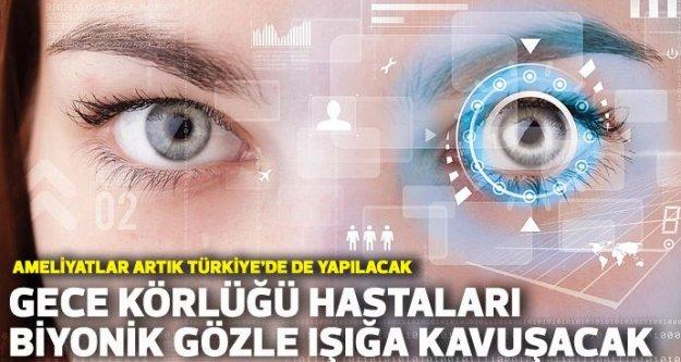 Gece körlüğü hastaları biyonik gözle ışığa kavuşacak