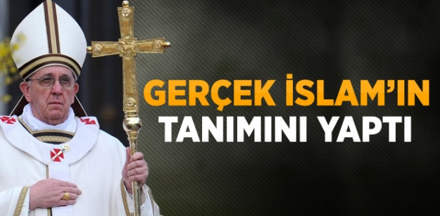 Gerçek İslamın tanımını yaptı...