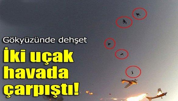 Gökyüzünde dehşet! İki uçak havada çarpıştı!