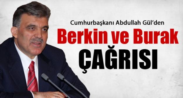 Gül'den Berkin ve Burak çağrısı...