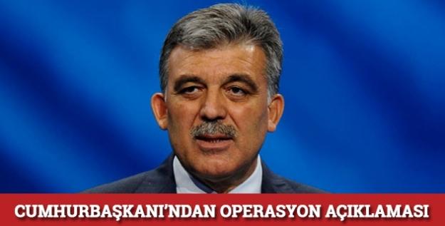 Gül'den operasyon açıklaması...