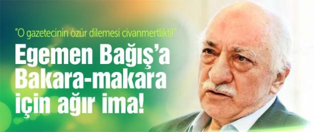 Gülen'den Egemen Bağış'a Bakara-makara göndermesi!